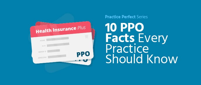 10 PPO Facts Every Practice Should Know
