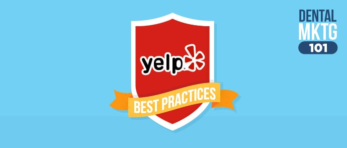 Dental Marketing 101: Yelp Best Practices for Beginners